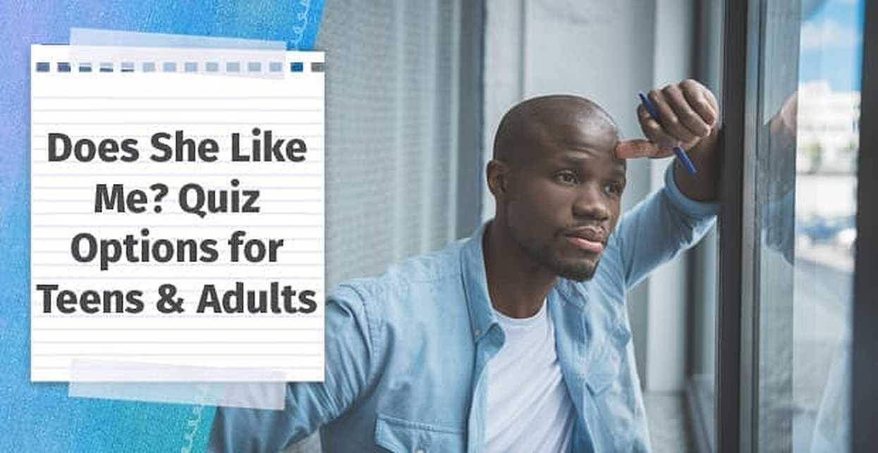 Does She Like Me? Quiz Options for Teens & Adults