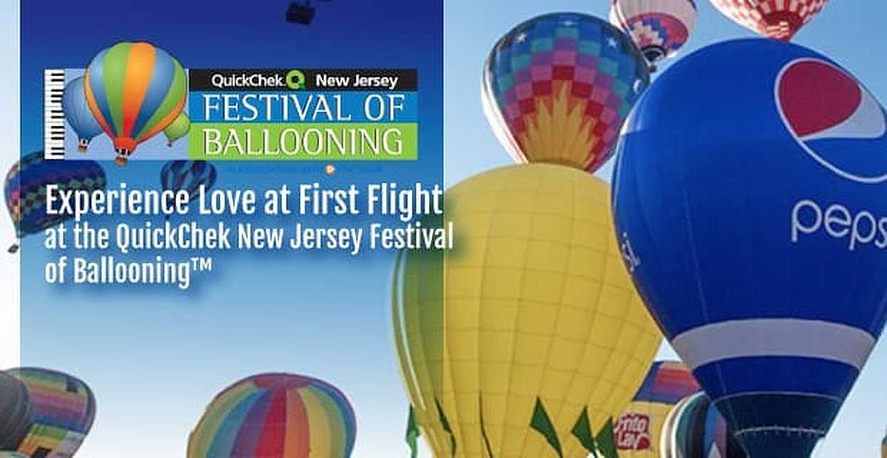 Experience Love at First Flight at the QuickChek New Jersey Festival of Ballooning™