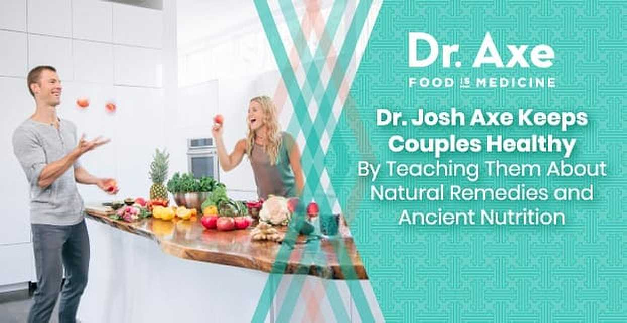 Dr. Josh Axe Keeps Couples Healthy By Teaching Them About Natural Remedies and Ancient Nutrition