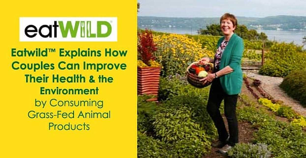 Eatwild™ Explains How Couples Can Improve Their Health & the Environment by Consuming Grass-Fed Animal Products