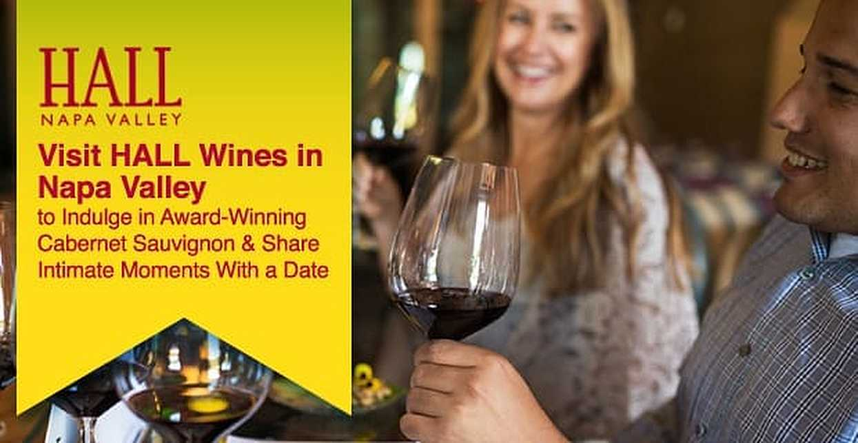 Visit HALL Wines in Napa Valley to Indulge in Award-Winning Cabernet Sauvignon & Share Intimate Moments With a Date