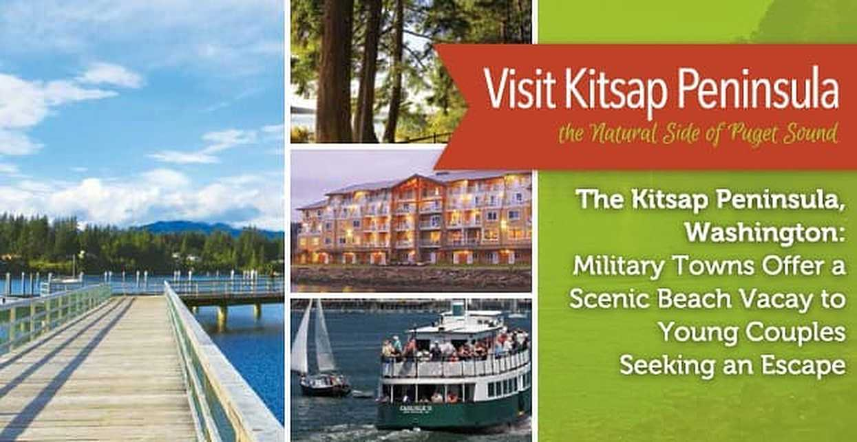 The Kitsap Peninsula, Washington: Military Towns Offer a Scenic Beach Vacay to Young Couples Seeking an Escape