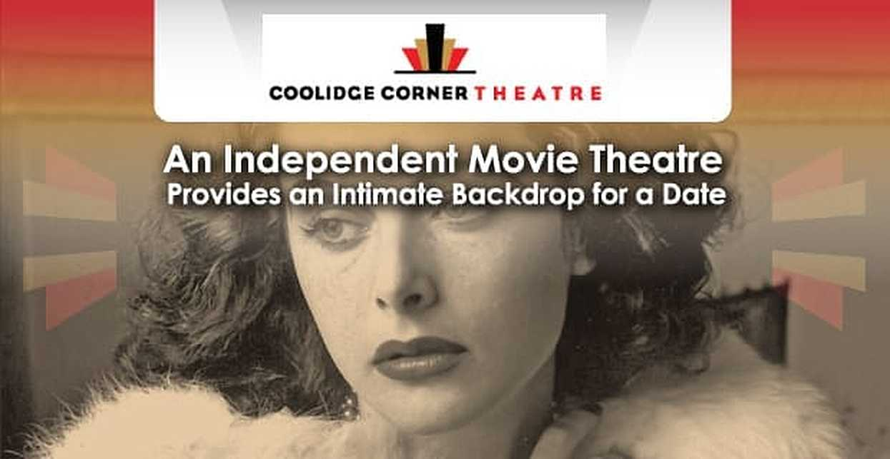 The Coolidge Corner Theater: An Independent Movie Theater Provides an Intimate Backdrop for a Date