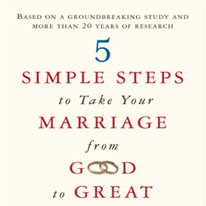 The cover of 5 Simple Steps to Take Your Marriage From Good to Great