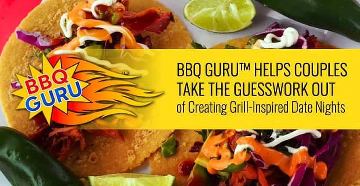 BBQ Guru™ Helps Couples Take the Guesswork Out of Creating Grill-Inspired Date Nights