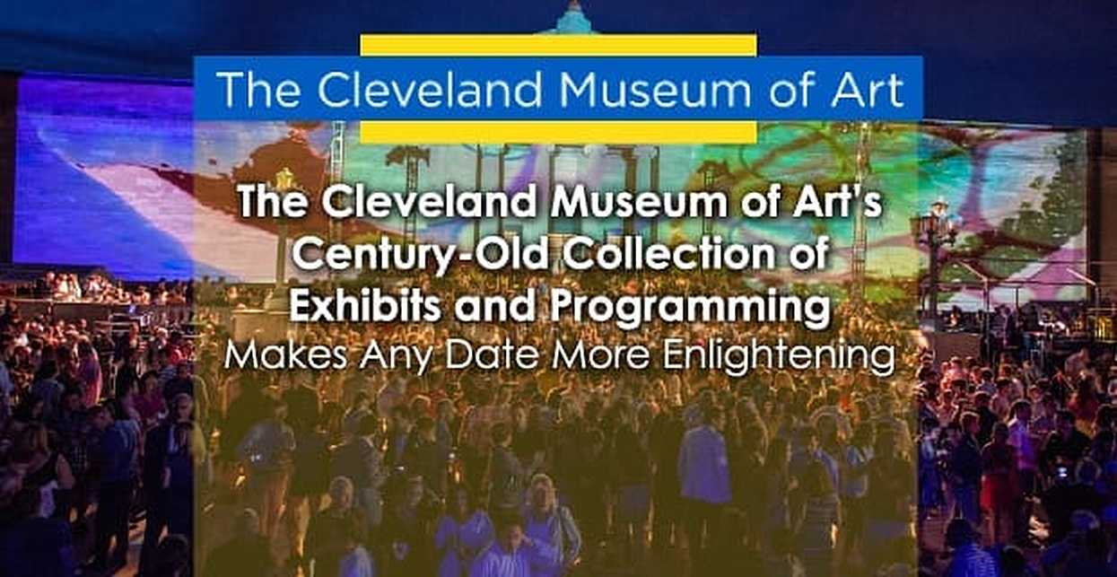The Cleveland Museum of Art's Century-Old Collection of  Exhibits and Programming Makes Any Date More Enlightening