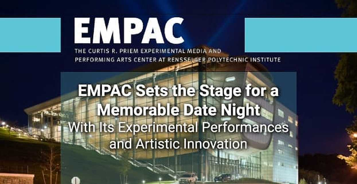 EMPAC Sets the Stage for a Memorable Date Night With Its Experimental Performances and Artistic Innovation