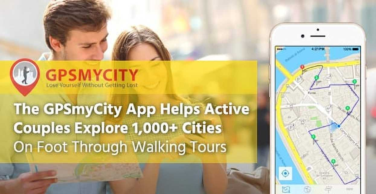 The GPSmyCity App Helps Active Couples Explore 1,000+ Cities By Foot Through Walking Tours