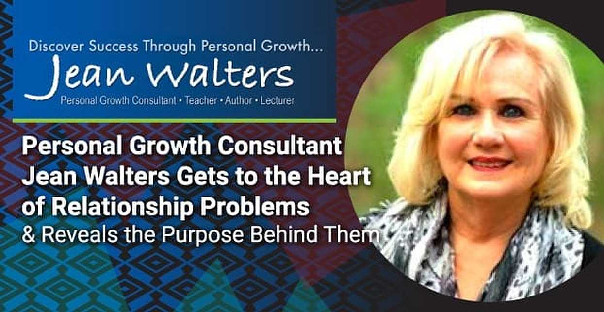 Personal Growth Consultant Jean Walters Gets to the Heart of Relationship Problems & Reveals the Purpose Behind Them