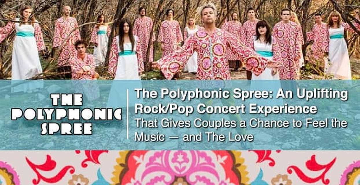 The Polyphonic Spree: An Uplifting Rock/Pop Concert Experience That Gives Couples a Chance to Feel the Music — And the Love