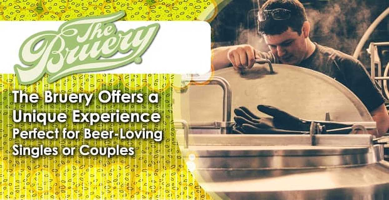 The Bruery Offers a Unique Experience Perfect for Beer-Loving Singles or Couples