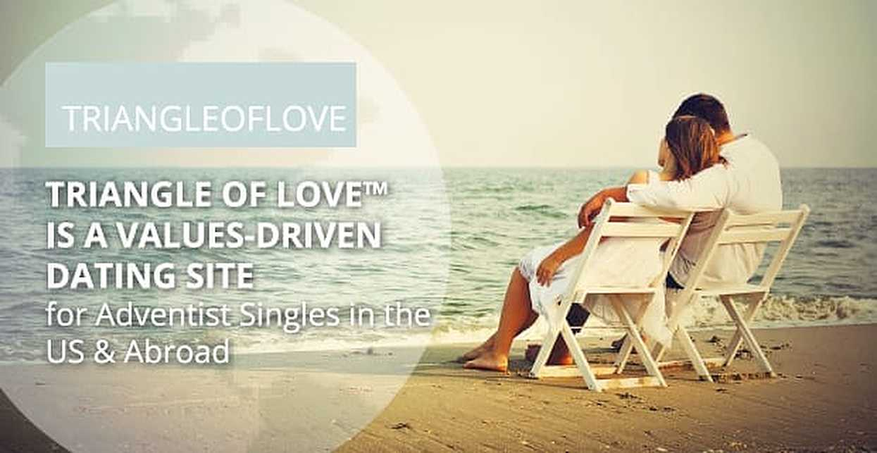 Triangle of Love™ is a Values-Driven Dating Site for Adventist Singles in the US & Abroad