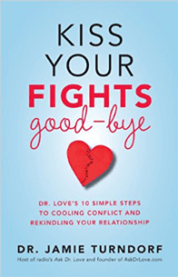 Photo of Kiss Your Fights Good-bye: Dr. Love's 10 Simple Steps to Cooling Conflict and Rekindling Your Relationship