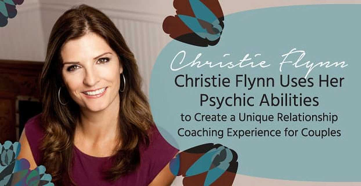 Christie Flynn Uses Her Psychic Abilities to Create a Unique Relationship Coaching Experience for Couples