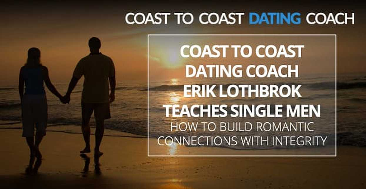 Coast to Coast Dating Coach Erik Lothbrok Teaches Single Men How to Build Romantic Connections With Integrity