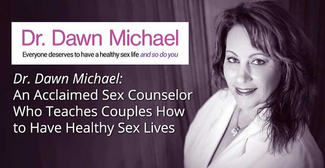 Dr. Dawn Michael: An Acclaimed Sex Counselor Who Teaches Couples How to Have Healthy Sex Lives