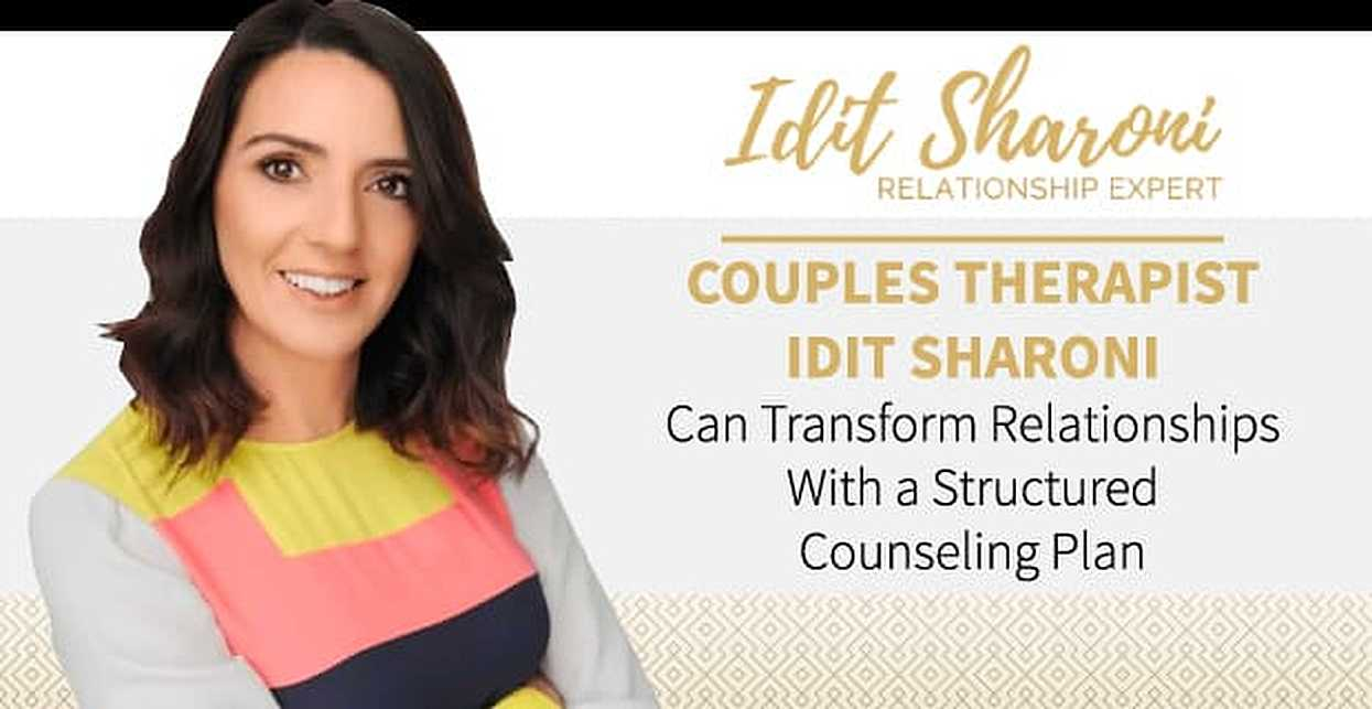 Couples Therapist Idit Sharoni Can Transform Relationships With a Structured Counseling Plan
