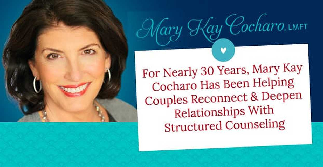 For Nearly 30 Years, Mary Kay Cocharo Has Been Helping Couples Reconnect & Deepen Relationships With Structured Counseling