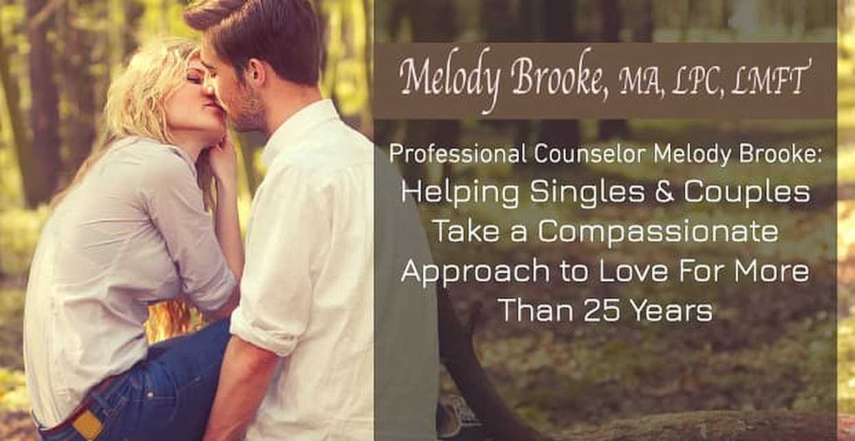 Professional Counselor Melody Brooke: Helping Singles & Couples Take a Compassionate Approach to Love for More Than 25 Years