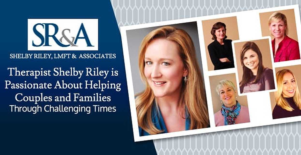 Therapist Shelby Riley is Passionate About Helping Couples and Families Through Challenging Times