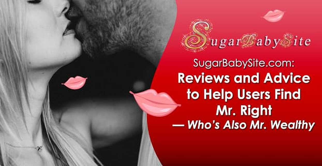 SugarBabySite.com: Reviews and Advice to Help Users Find Mr. Right — Who's Also Mr. Wealthy
