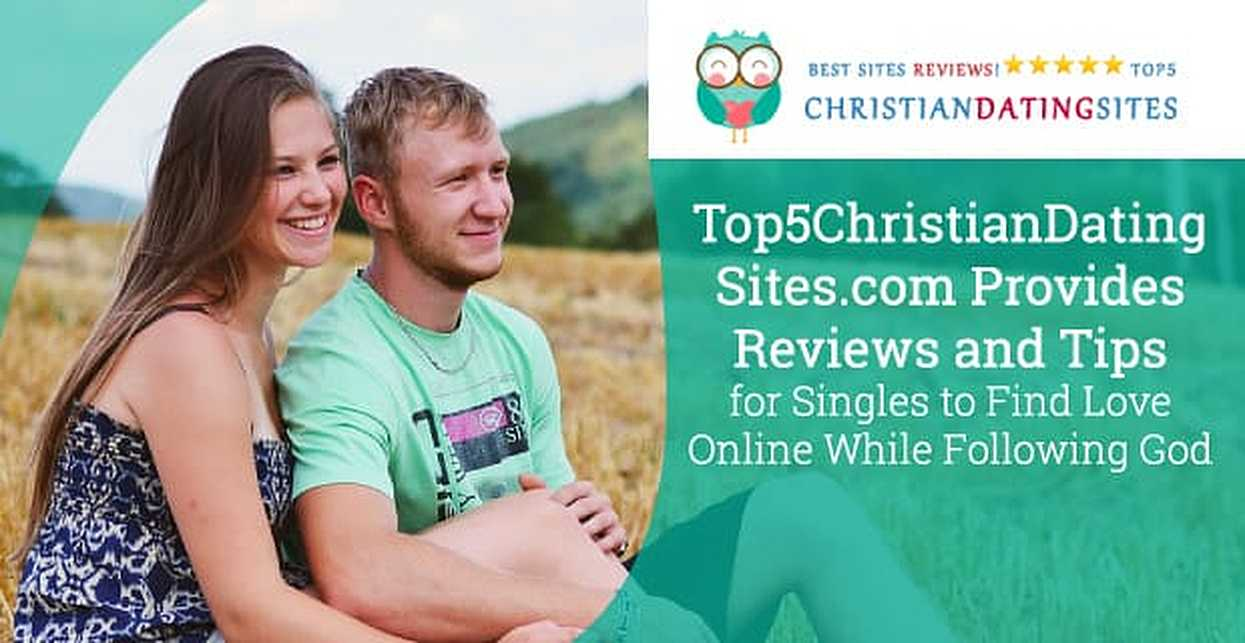Top5ChristianDatingSites.com Provides Reviews and Tips for Singles to Find Love Online While Following God