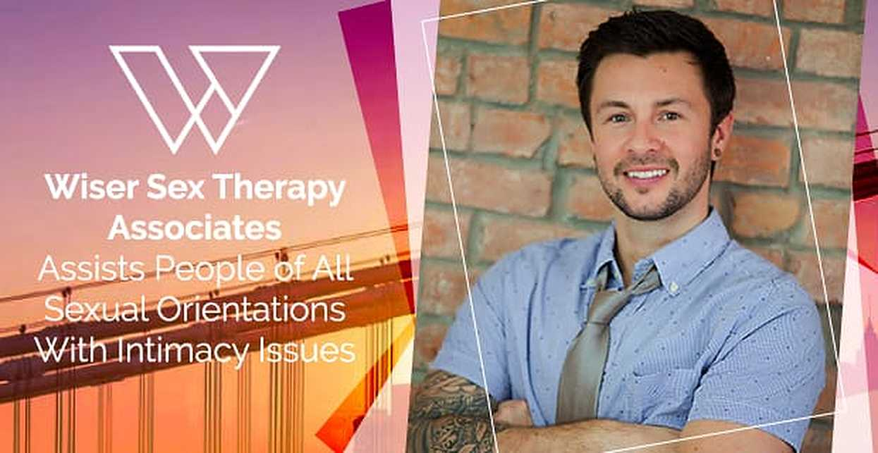 Wiser Sex Therapy Associates Assists People of All Sexual Orientations With Intimacy Issues