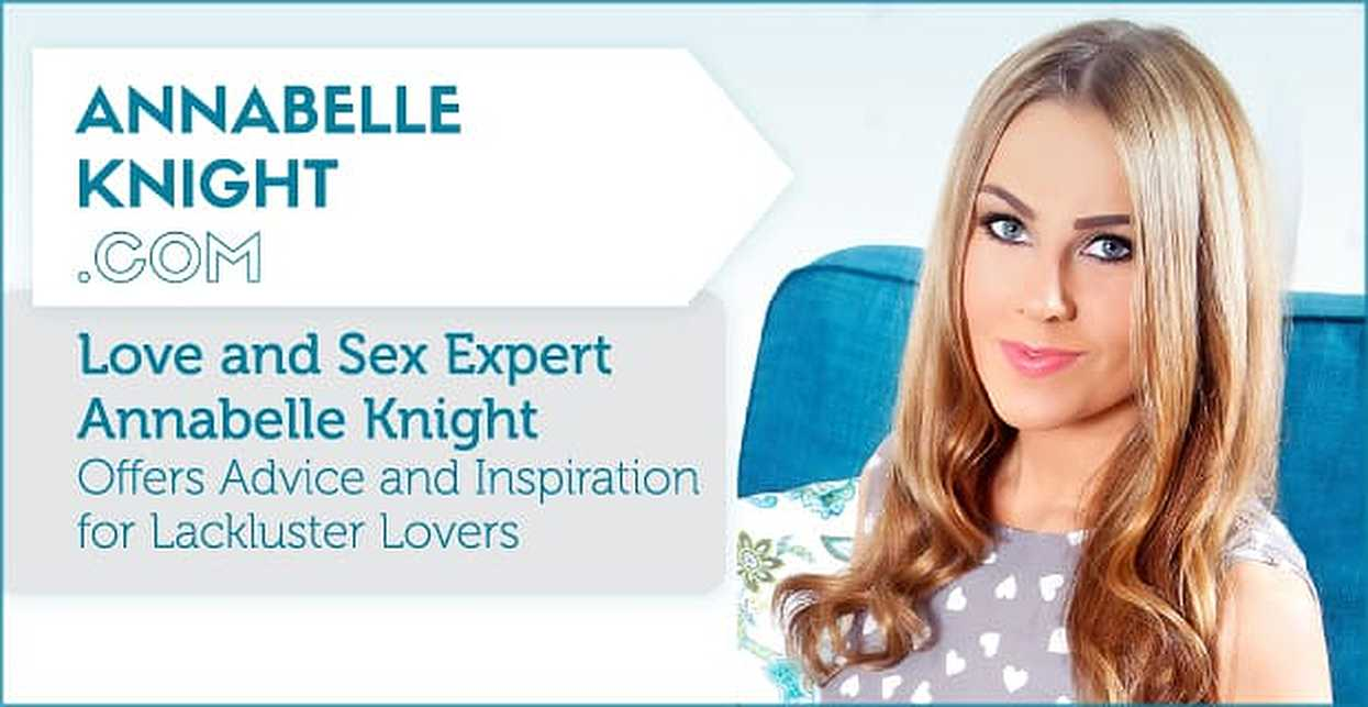 Love and Sex Expert Annabelle Knight Offers Advice and Inspiration for Lackluster Lovers