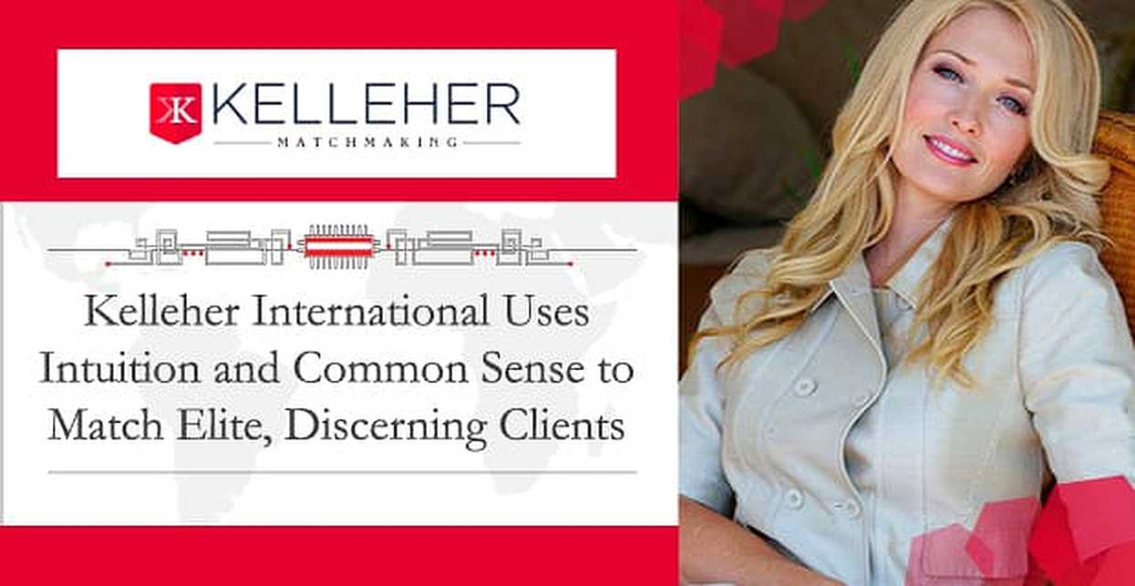 Kelleher International Uses Intuition and Common Sense to Match Elite, Discerning Clients