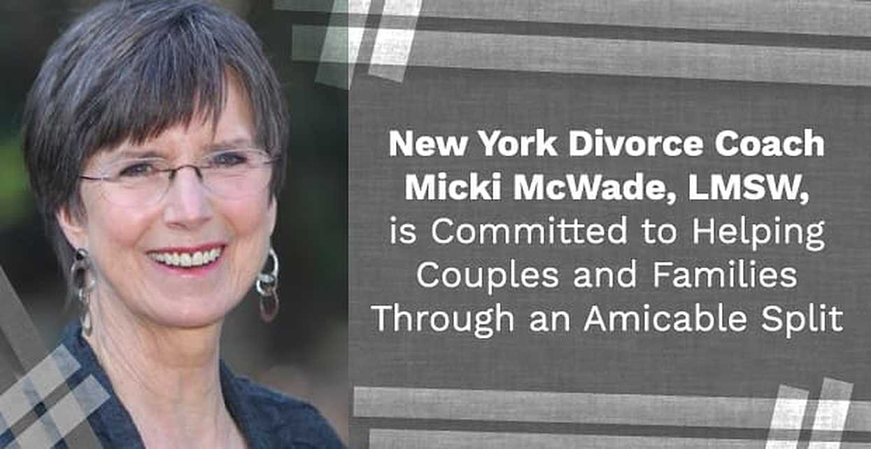 New York Divorce Coach Micki McWade, LMSW, is Committed to Helping Couples and Families Through an Amicable Split
