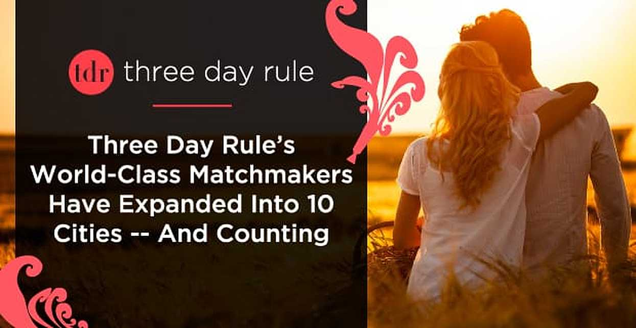 Three Day Rule's World-Class Matchmakers Have Expanded Into 10 Cities — And Counting