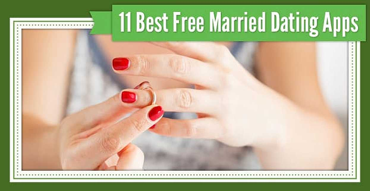 11 Best Free Married Dating Apps (2018)