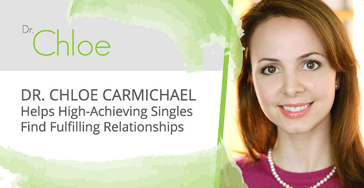 Dr. Chloe Carmichael Helps High-Achieving Singles Find Fulfilling Relationships
