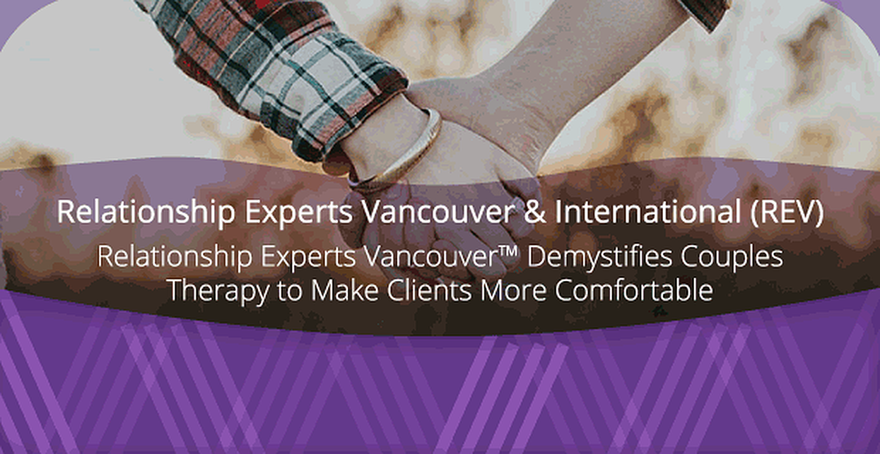Relationship Experts Vancouver™ Demystifies Couples Therapy to Make Clients More Comfortable