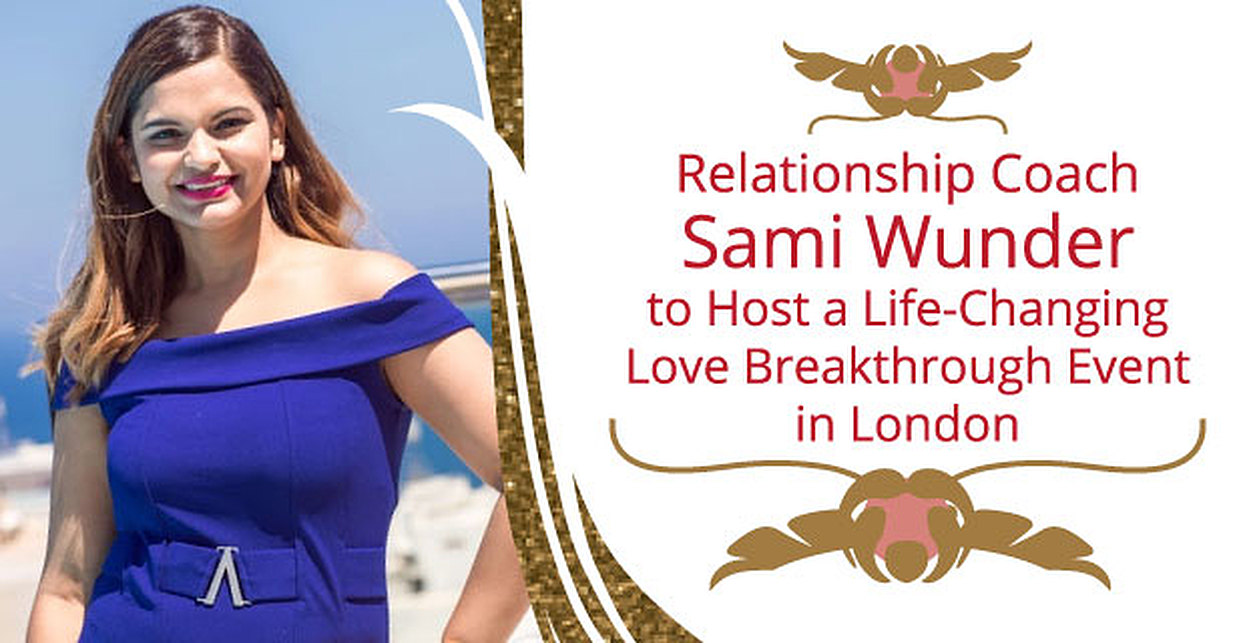 Relationship Coach Sami Wunder to Host a Life-Changing Love Breakthrough Event in London