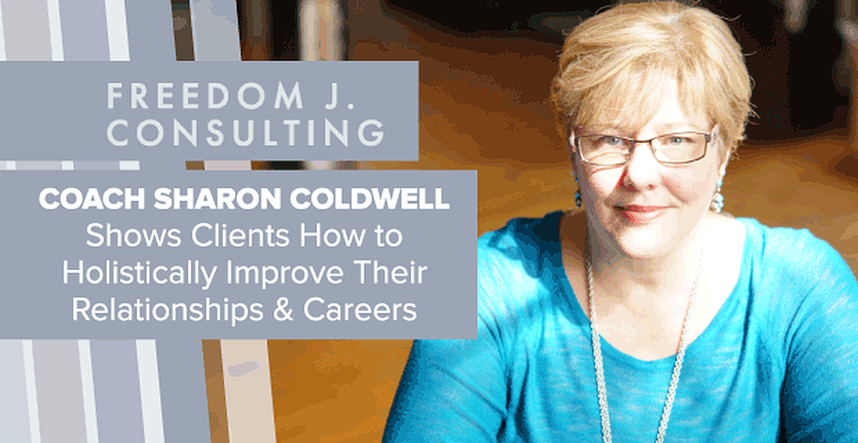 Coach Sharon Coldwell Shows Clients How to Holistically Improve Their Relationships & Careers