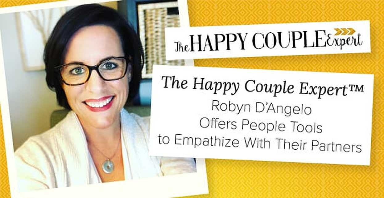 The Happy Couple Expert™ Robyn D'Angelo Offers People Tools to Empathize With Their Partners