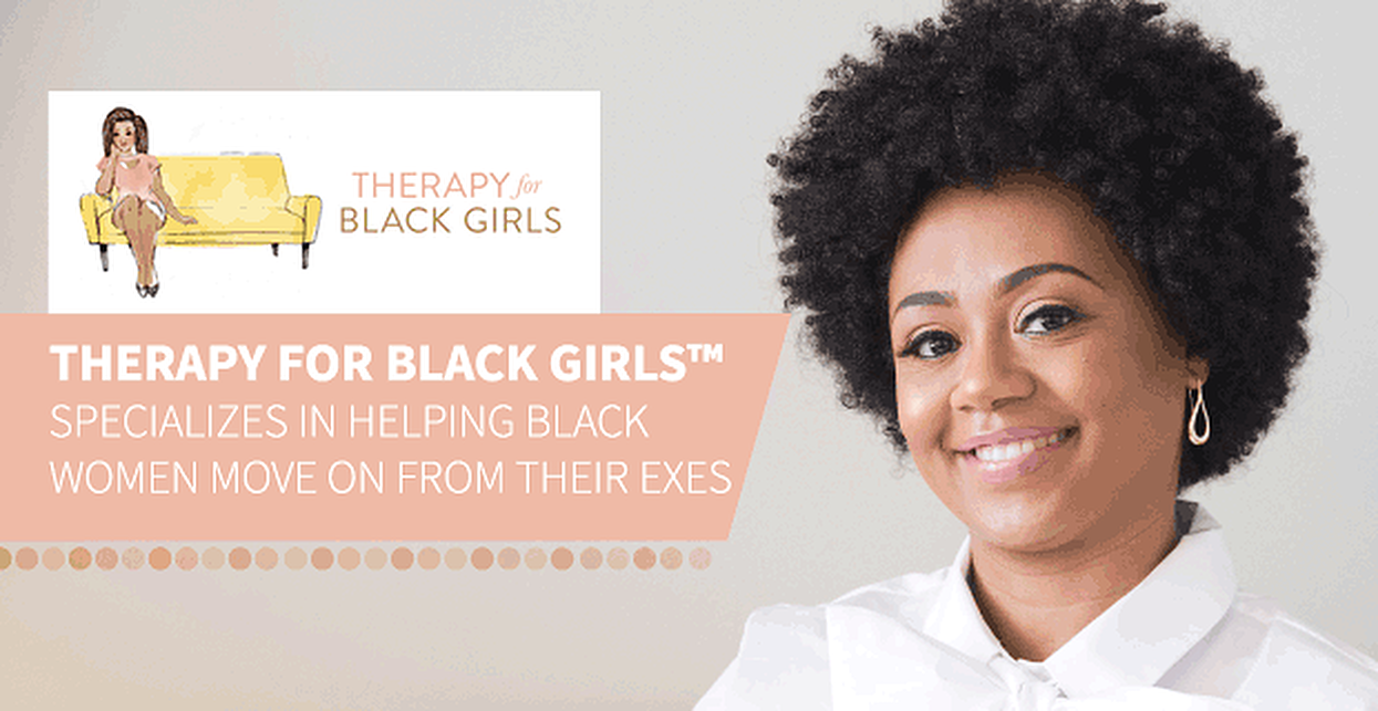 Therapy For Black Girls™ Specializes in Helping Black Women Move on From Their Exes