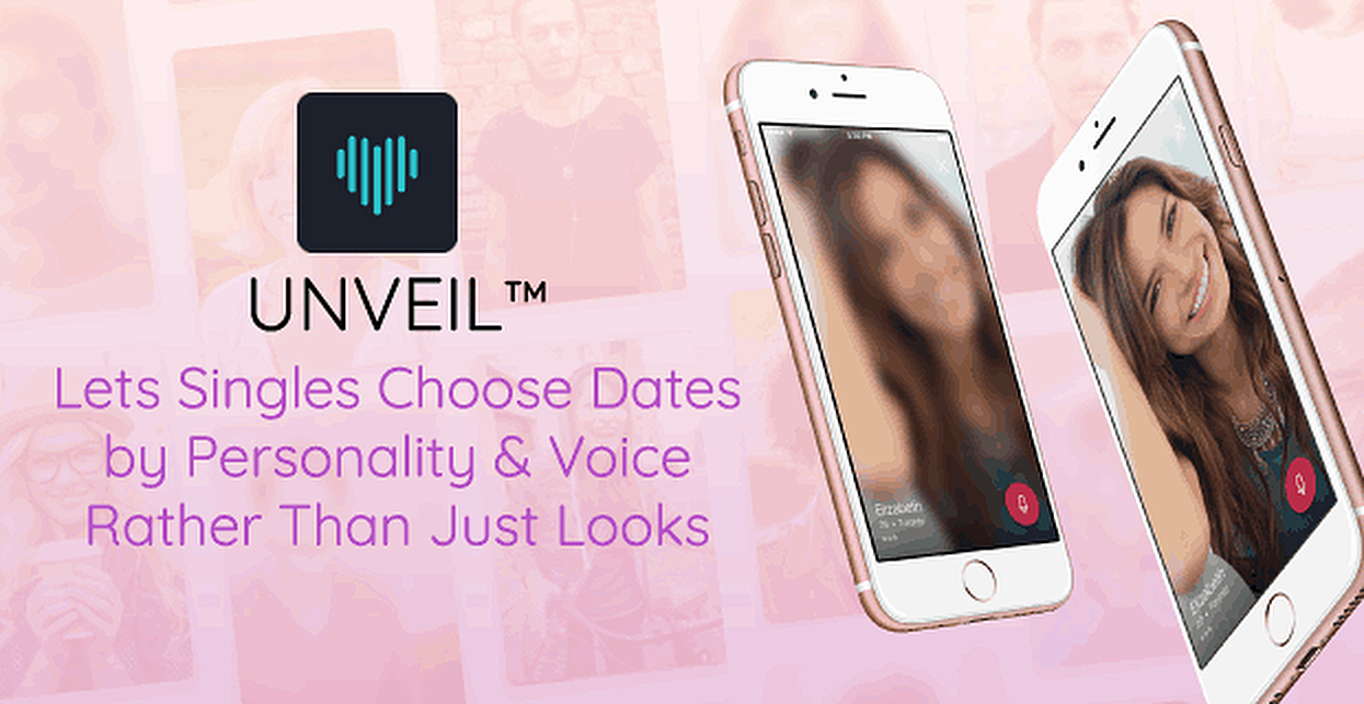Unveil™ Lets Singles Choose Dates by Personality & Voice Rather Than Just Looks