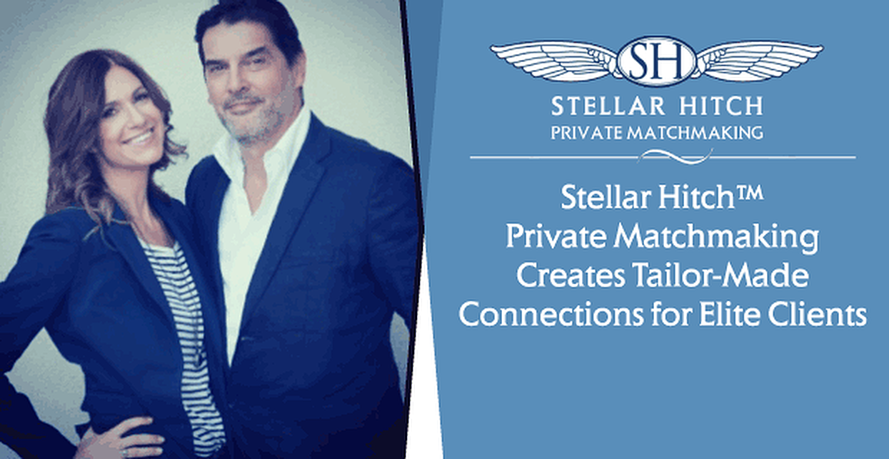 Stellar Hitch™ Private Matchmaking Creates Tailor-Made Connections for Elite Clients
