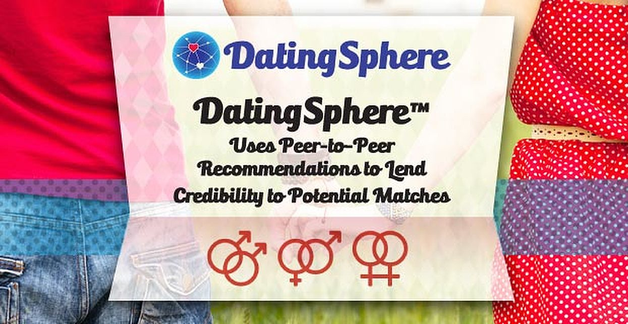 DatingSphere™ Uses Peer-to-Peer Recommendations to Lend Credibility to Potential Matches