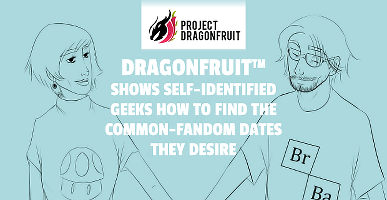DragonFruit™ Shows Self-Identified Geeks How to Find the Common-Fandom Dates They Desire