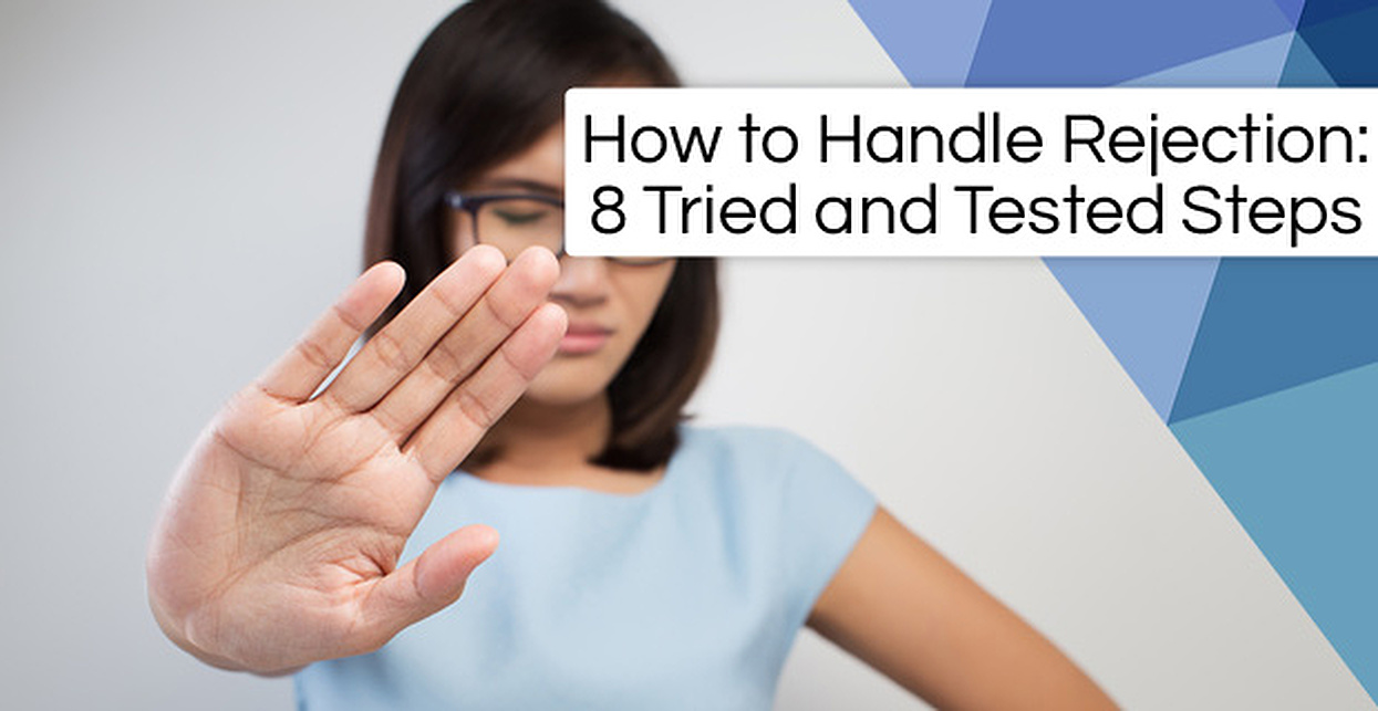 How to Handle Rejection (8 Tried and Tested Steps)