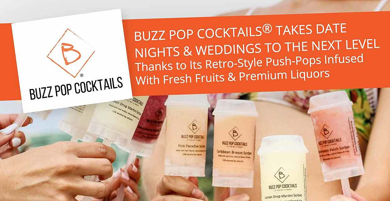 Buzz Pop Cocktails® Takes Date Nights & Weddings to the Next Level Thanks to Its Retro-Style Push-Pops Infused With Fresh Fruits & Premium Liquors