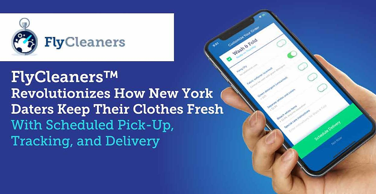 FlyCleaners™ Revolutionizes How New York Daters Keep Their Clothes Fresh With Scheduled Pick-Up, Tracking, and Delivery