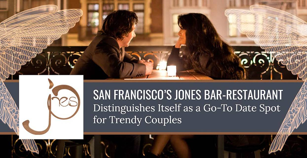 San Francisco's Jones Bar-Restaurant Distinguishes Itself as a Go-To Date Spot for Trendy Couples