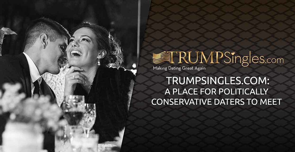 TrumpSingles.com: A Place for Politically Conservative Daters to Meet