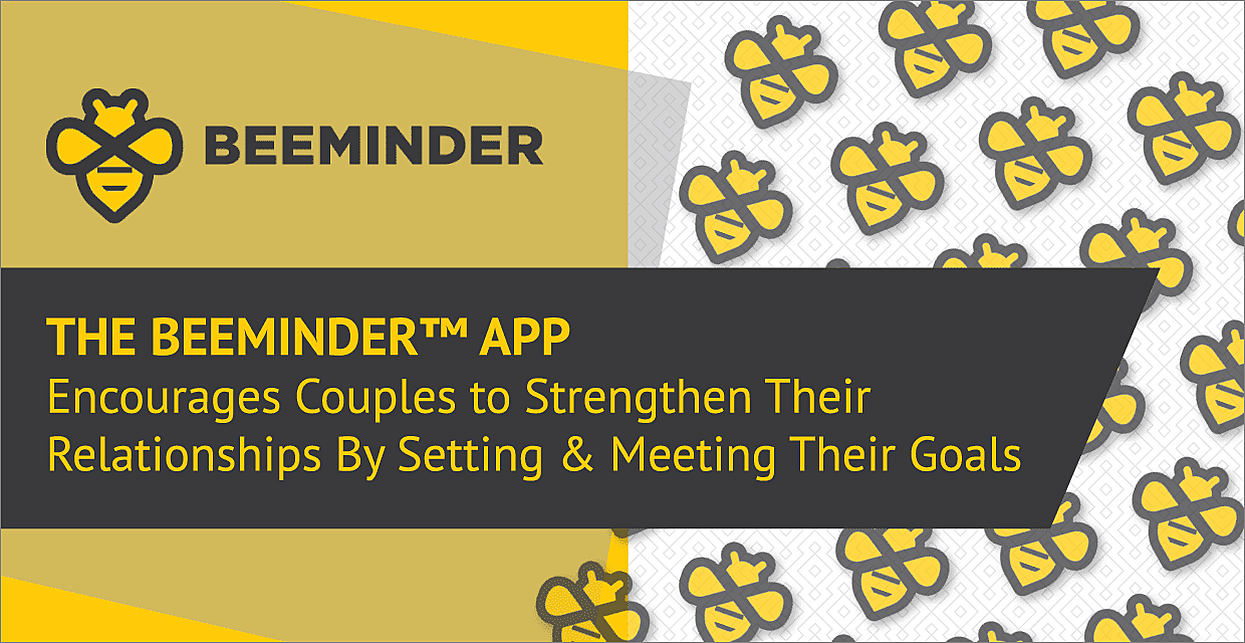 The Beeminder™ App Encourages Couples to Strengthen Their Relationships By Setting & Meeting Their Goals