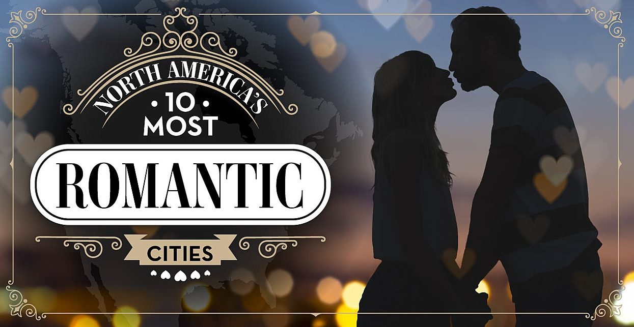 North America's 10 Most Romantic Cities