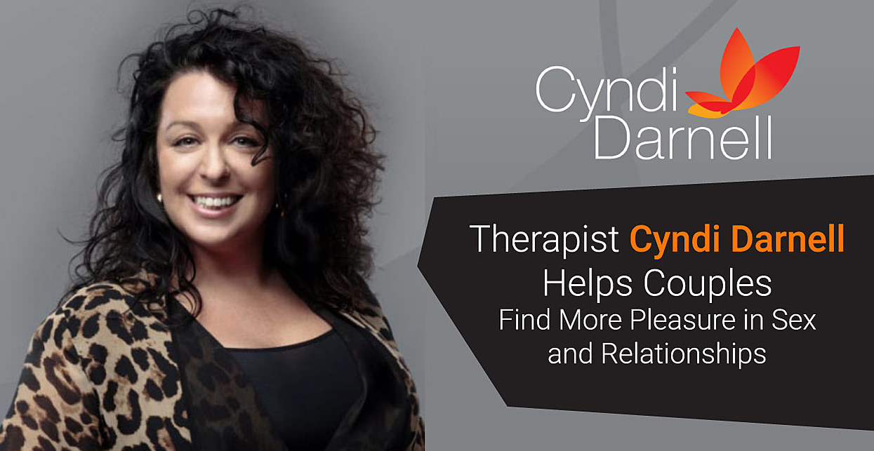 Therapist Cyndi Darnell Helps Couples Find More Pleasure in Sex and Relationships